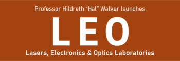 "Pioneer of Laser Technology, Hildreth ""Hal"" Walker Jr., Launches Next Generation Lasers, Electronics & Optics (LEO) Laboratories"