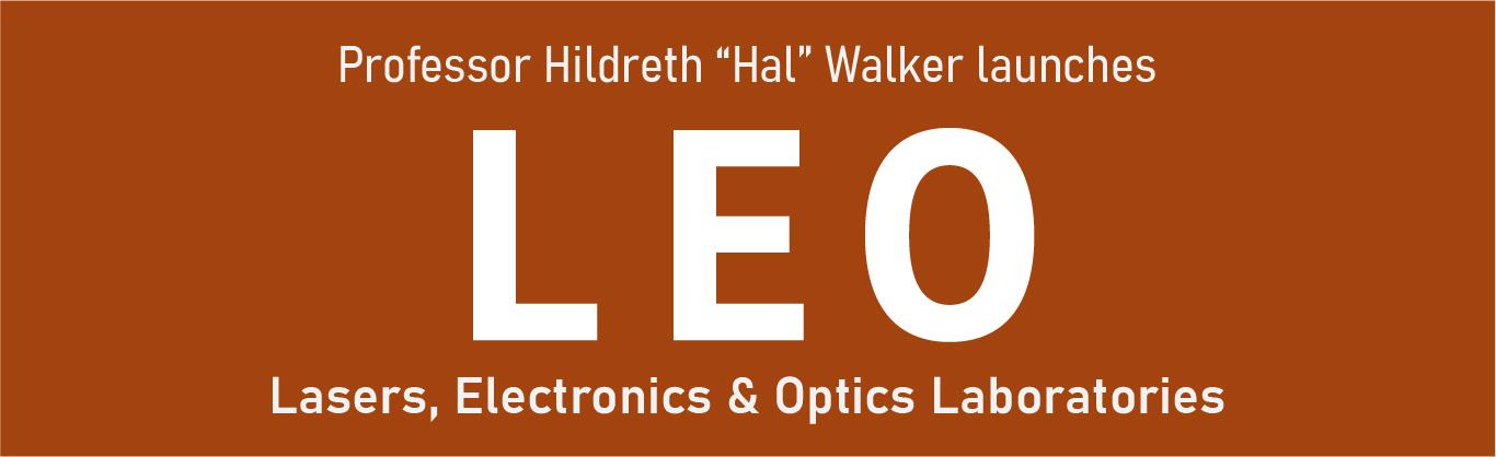 "Pioneer of Laser Technology, Hildreth ""Hal"" Walker Jr., Launches Next Generation Lasers, Electronics & Optics (LEO) Laboratories"